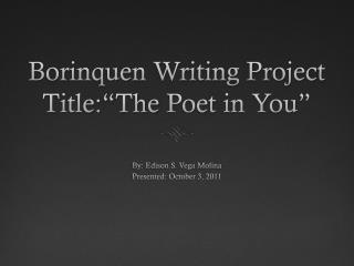 "Borinquen  Writing Project  Title:""The  Poet in You"""