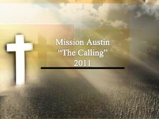 """Mission Austin """"The Calling"""" 2011"""