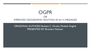 OGPR Or Improved Geographic Routing in 4(+1) messages