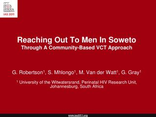 Reaching Out To Men In Soweto  Through A Community-Based VCT Approach