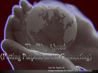 The Way Ahead (Putting Purpose to our Connecting)