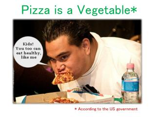 Pizza  is  a  Vegetable *