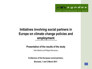 Initiatives  involving  social  partners  in Europe on  climate  change  policies  and  employment