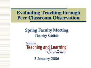 Evaluating Teaching through Peer Classroom Observation