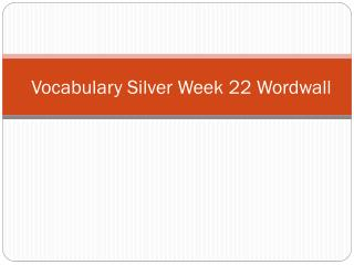 Vocabulary Silver  Week  22  Wordwall