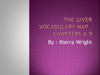 The giver Vocabulary Map , chapters 6-9
