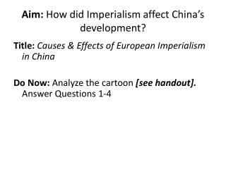 Aim:  How did Imperialism affect China's development?