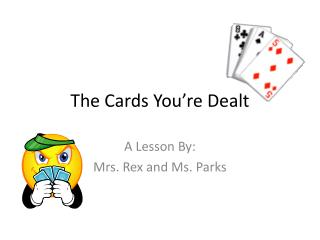 The Cards You're Dealt