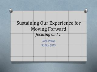 Sustaining Our Experience for Moving Forward focusing on I.T.
