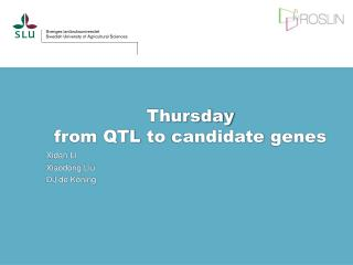 Thursday from QTL  to candidate  genes