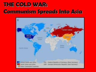 THE COLD WAR: Communism Spreads Into Asia