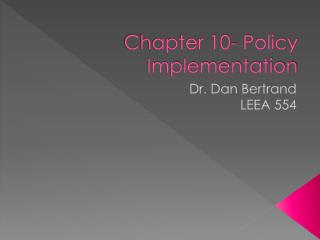 Chapter 10- Policy Implementation