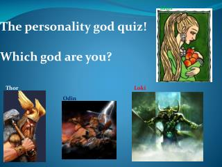 The personality god quiz! Which god are you?