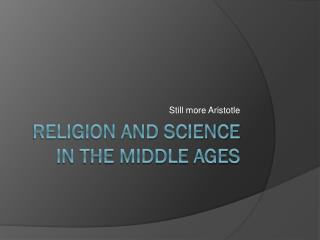 Religion and Science in the Middle Ages