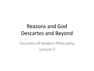 Reasons and God Descartes and Beyond