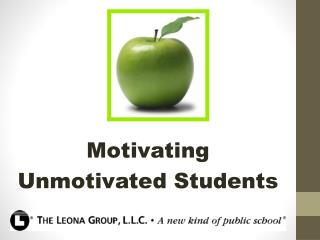 Motivating  Unmotivated Students