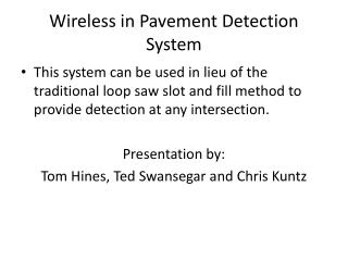 Wireless in Pavement Detection System