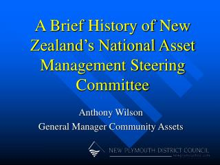 A Brief History of New Zealand s National Asset Management Steering Committee