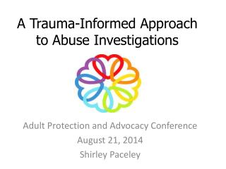 A Trauma-Informed Approach to Abuse Investigations