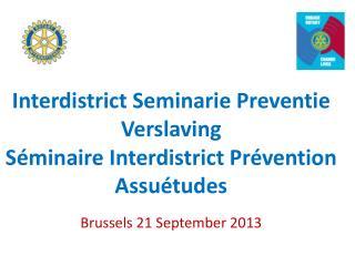 Interdistrict  Seminarie Preventie Verslaving Séminaire Interdistrict Prévention Assuétudes