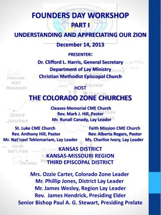 FOUNDERS DAY WORKSHOP PART I UNDERSTANDING AND APPRECIATING  OUR ZION December 14, 2013 presenter: