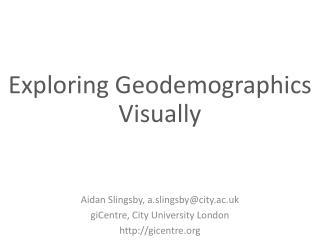 Exploring  Geodemographics Visually