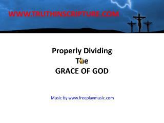 Properly Dividing  The GRACE OF GOD