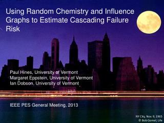 Using Random Chemistry and Influence Graphs to Estimate Cascading Failure Risk