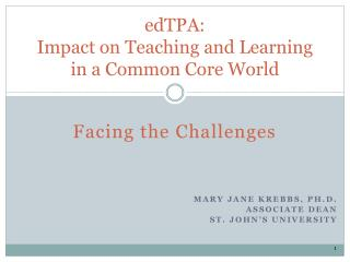 edTPA : Impact on Teaching and Learning in a Common Core World