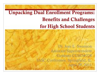 Unpacking Dual  Enrollment Programs:     Benefits and Challenges  for  High School Students