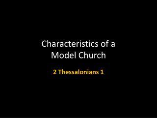 Characteristics of a  Model  Church