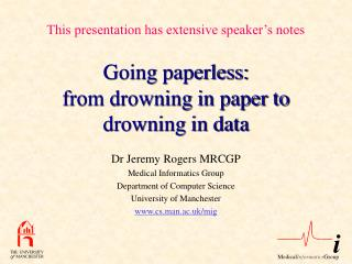 Going paperless:  from drowning in paper to drowning in data