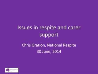 Issues in respite and carer support