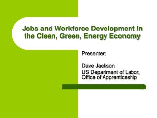 Jobs and Workforce Development in the Clean, Green, Energy Economy