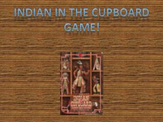 Indian In the Cupboard Game!
