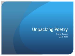 Unpacking Poetry