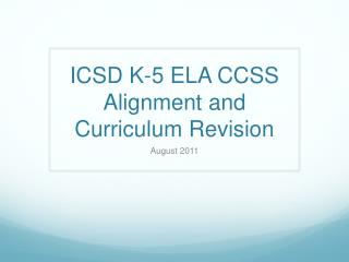 ICSD K-5 ELA CCSS Alignment and Curriculum Revision