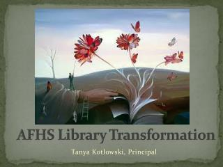 AFHS Library Transformation