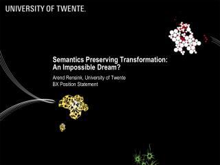 Semantics Preserving  Transformation:  An Impossible Dream?
