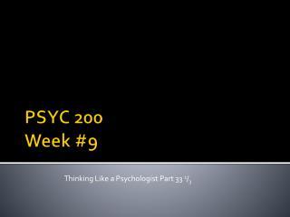 PSYC 200 Week #9
