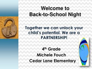 Together we can unlock your child�s potential. We are a PARTNERSHIP!