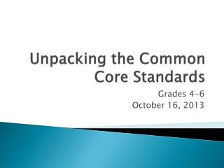 Unpacking the Common Core Standards