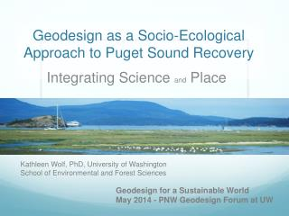 Geodesign as a Socio-Ecological Approach to Puget Sound  Recovery
