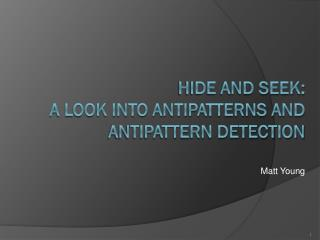 Hide and Seek:  A Look into Antipatterns and Antipattern Detection