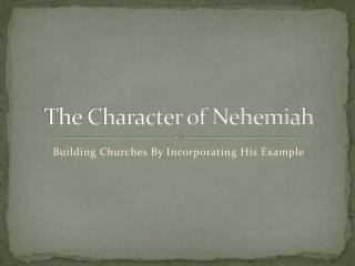 The Character of Nehemiah