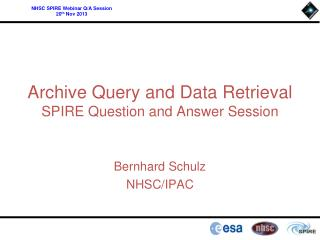 Archive Query and Data Retrieval SPIRE Question and Answer Session