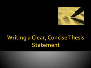 Writing a Clear, Concise Thesis Statement