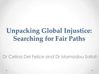 Unpacking  Global Injustice: Searching  for  Fair Paths