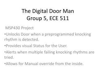 The Digital Door Man Group 5, ECE 511