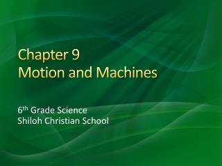 Chapter 9 Motion and Machines